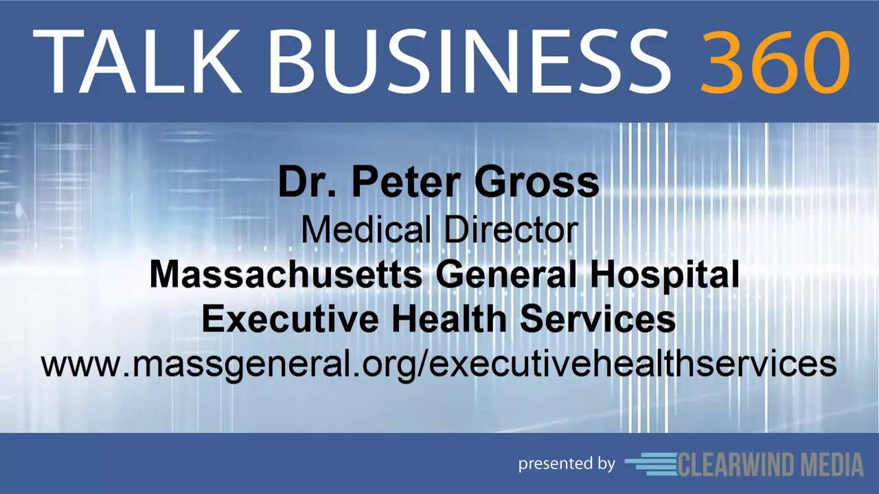 TALK BUSINESS 360 Interview with Mass General Hospital Executive Health  Services