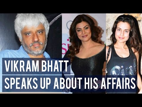 Vikram Bhatt SPEAKS UP about his affairs...