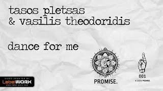 Tasos Pletsas, Vasilis Theodoridis - Dance For Me (Original Mix)