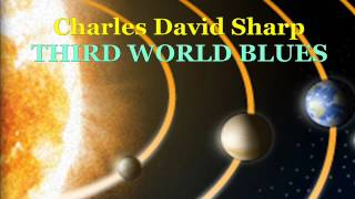 THIRD WORLD BLUES Charles David Sharp
