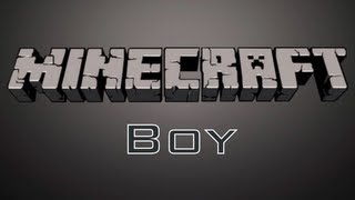 Minecraft Boy Part 1
