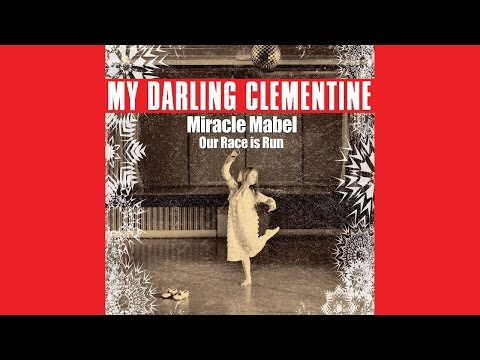 My Darling Clementine - Miracle Mabel (Christmas Version)