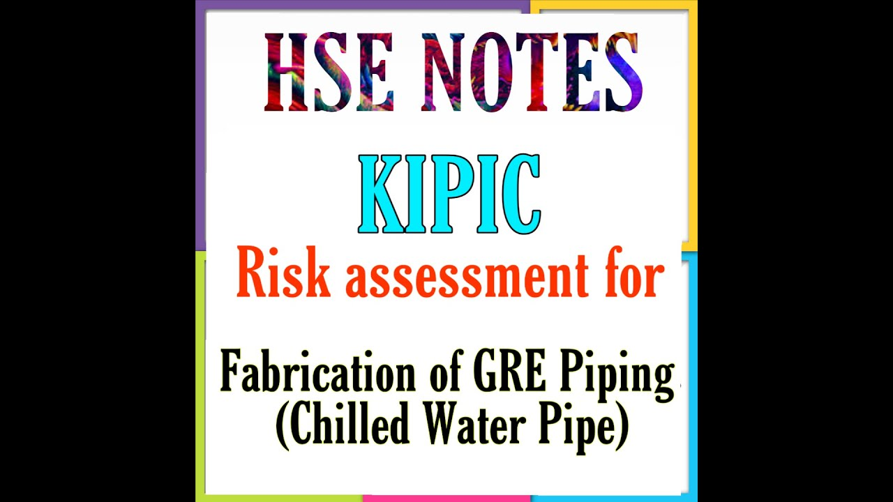 Risk assessment for Fabrication of GRE Piping (Chilled Water Pipe).