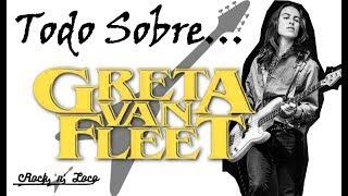 Todo sobre...Greta Van Fleet ¿El nuevo Led Zeppelin? (Curiosidades)