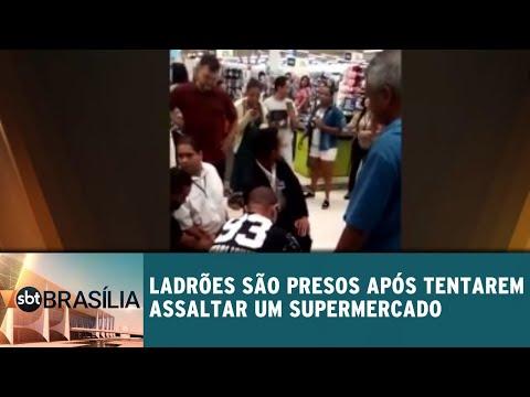 Ladrões são presos após tentarem assaltar um supermercado | SBT Brasília 09/07/2018