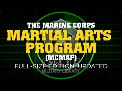 The Marine Corps Martial Arts Program (MCMAP) Book: Full-Size, Updated Edition, Paperback