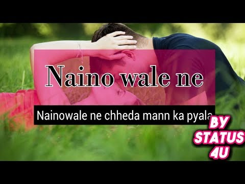 Nainowale Ne | New Photo With Lyrics  Whatsapp Status Female | 2018 2019 | By Status4u