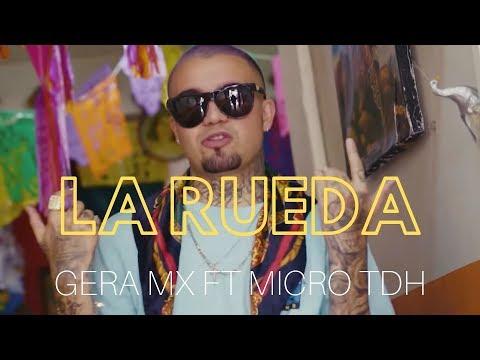 Gera Mx ft Micro TDH - La Rueda ⭕🇲🇽🇻🇪🔥 (Video Oficial)