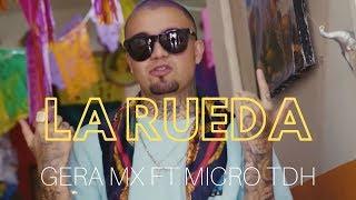 Gera Mx ft Micro TDH - La Rueda ⭕🇲🇽🇻🇪🔥 (Video Oficial) thumbnail