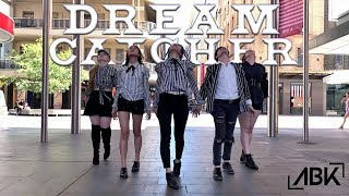 [K-POP IN PUBLIC] Dreamcatcher (드림캐쳐) - What! Dance Cover by ABK Crew from Australia