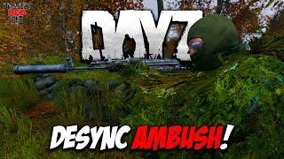 DayZ 1.01 - Desync Ambush!