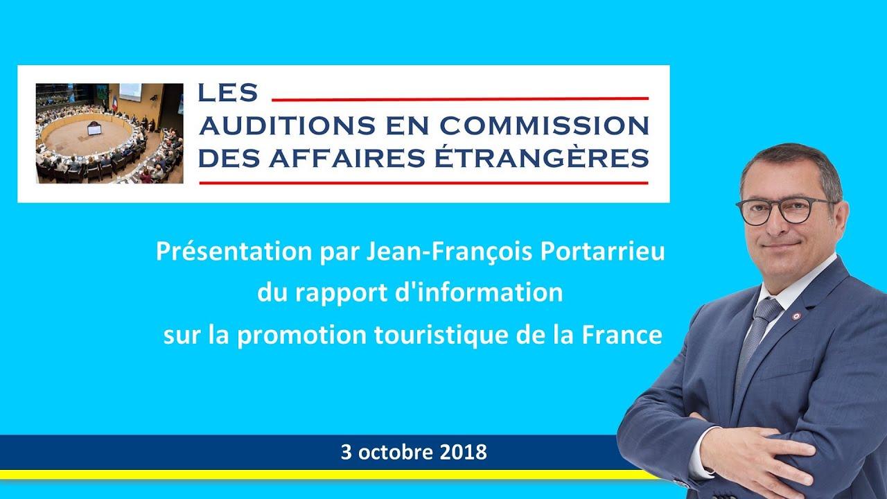 Présentation par JEAN-FRANCOIS PORTARRIEU du rapport sur l'attractivité touristique de la France