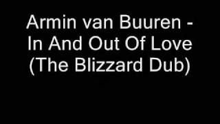 Armin van Buuren - In and Out of Love ( The Blizzard Dub ) *UNRELEASED*