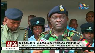 Juja police recover stolen goods worth 2.5m at a shop in Kahoro Estate