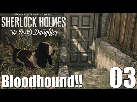 Sherlock Holmes: The Devil's Daughter EP03 - Bloodhound!!