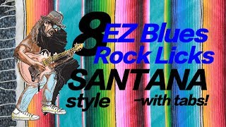 8 Santana inspired Easy Blues Rock licks: (with tabs)