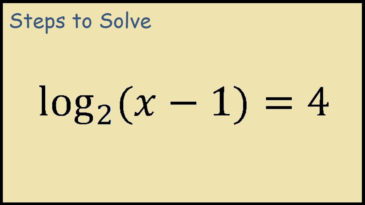 Log2(x-1) = 4 Solving Logarithm Problem By Hand