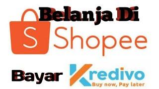 Belanja di Shopee Bayar Pakai Kredivo Limited
