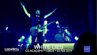 WHITE LIES • 03 • Don't Want to Feel It All • O2 Leeds • 03 Feb 2019