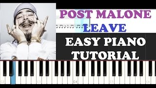 Post Malone - Leave (EASY Piano Tutorial ) Awesome Orchestra Ending