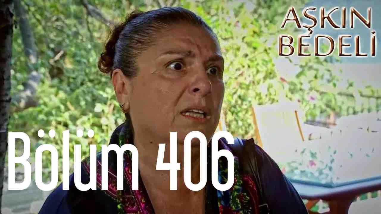 Aşkın Bedeli 406. Bölüm