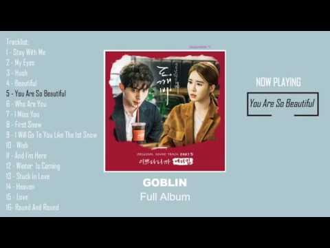 도깨비 Goblin OST Full Album  孤單又燦爛的神-鬼怪   Yeu Tinh