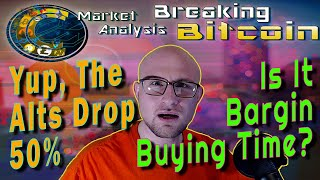 Altcoins Are Down 50% - Should We Buy? - Breaking Bitcoin Market Update.  Live Analysis & Requests.