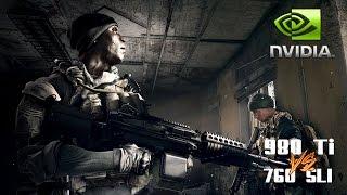 GTX 980 Ti VS GTX 760 SLI Battlefield 4