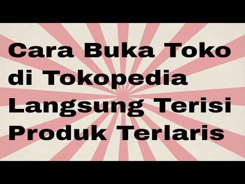 cara-buka-toko-di-tokopedia-langsung-terisi-produk-terlaris-(cek-deskripsi-video)