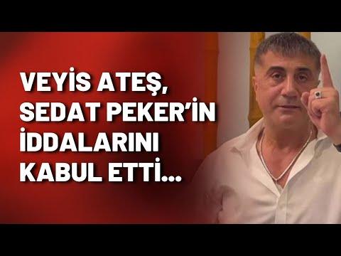 Veyis Ateş, Sedat Peker'in iddalarını kabul etti...