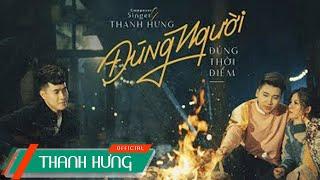 Đúng Người Đúng Thời Điểm  | Official MV | Thanh Hưng x Huy Cung x Mỹ Linh