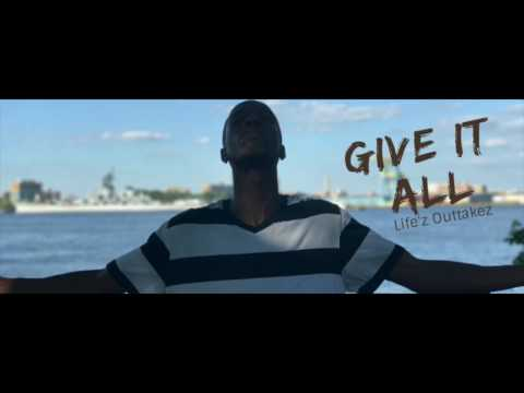 Life'z Outtakez - Give It All [Official Audio]