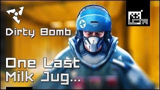 DirtyBomb: One Last Milk Jug...