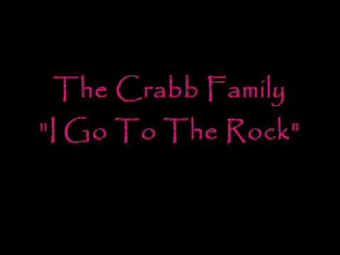 "The Crabb Family ""I Go To The Rock"""