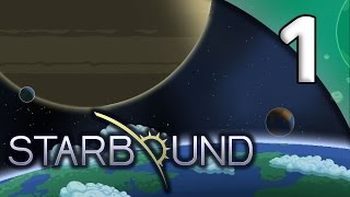 Starbound - 1. Graduation Day - Let's Play Starbound Gameplay