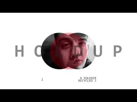 G. Soldier & Recycled J - HOLD UP [Prod. R Drop ]