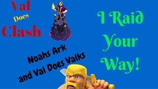 Clash of Clans - I raid your way! (fail or not?) Noah's ark and a Valkyrie Raid - New Series!