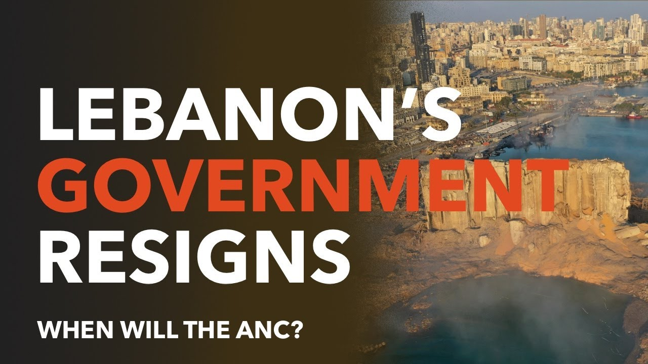 Lebanon's Government Resigns, When Will The ANC?