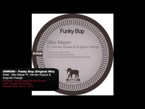 Niko Mayer Ft Hernan Rupolo, Augusto Huergo - Funky Bop (Original Mix) Onward Recordings
