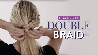 Hair Tutorial - How to do a Double Braid