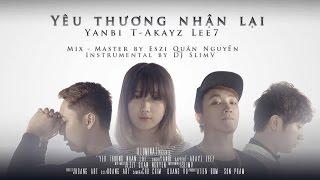 [Official MP3] Yêu Thương Nhận Lại - Yanbi ft T-Akayz, Lee7