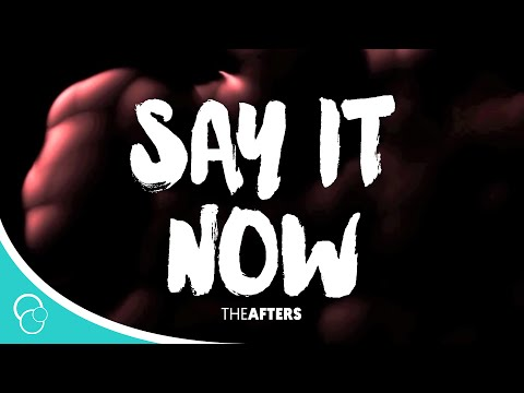 Say it Now-The Afters (Lyrics)