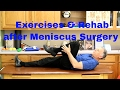 Exercises & Rehab after Meniscus Surgery: Strengthening & Stretches