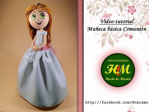 Muñeca Básica De Comunión En Goma Eva Youtube