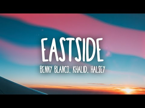 Benny Blanco, Halsey & Khalid  Eastside Lyrics