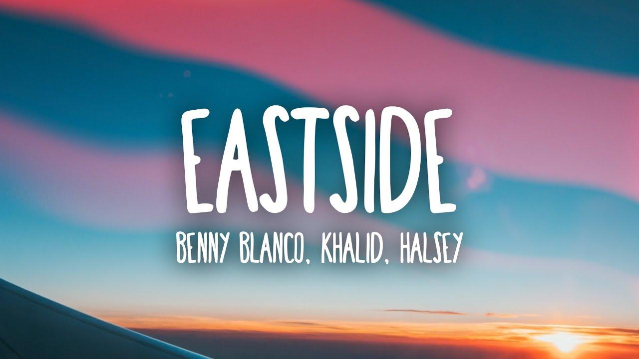 Benny Blanco Halsey Khalid Eastside Lyrics Youtube