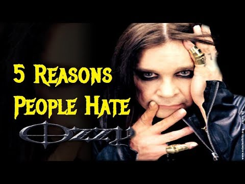 5 Reasons People Hate/Hated OZZY OSBOURNE