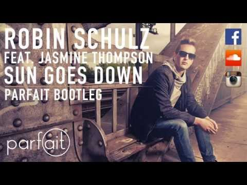 Robin Schulz - Sun Goes Down (feat. Jasmine Thompson) (PARFAIT Bootleg) (Remix) Melbourne Bounce