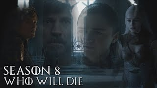Game of Thrones Season 8 - Who will Die in the End
