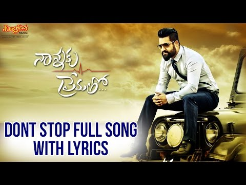 Mix - Dont Stop Full Song With Lyrics II Nannaku Prematho Movie II Jr. NTR | Rakul Preeet Singh | DSP
